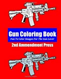 Gun Coloring Book, 2nd Amendment Press, 1495935655