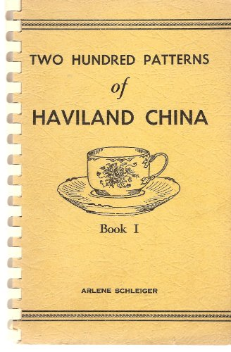Two Hundred Patterns of Haviland China Book I (Third Revised Edition)