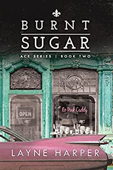 Burnt Sugar (ACE Series Book 2) by [Harper, Layne]