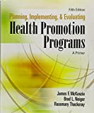 Planning, Implementing, and Evaluating Health Promotion Programs 5th Edition