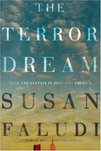 The Terror Dream: Fear and Fantasy in Post-9/11 America ...