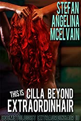 This Is Cilla Beyond Extraordinhair (Cosmetologist Extraordinhair Book 3)
