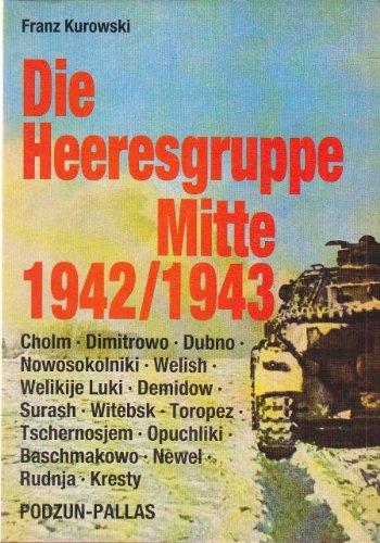 Die Heeresgruppe Mitte 1942/1943