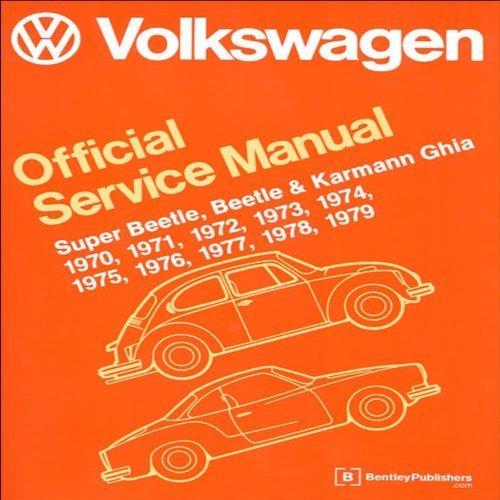 Volkswagen Official Service Manual Super Beetle, Beetle & Karmann Ghia: 1970-1979 by Robert Bentley, Inc (2010) Hardcover ()