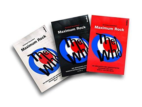 The Who - Maximum Rock (Die Geschichte der verrücktesten Rockband der Welt in drei Bänden)