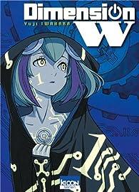 Dimension W, tome 1 par Yuji Iwahara