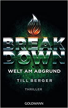 Book Breakdown - Welt am Abgrund: Thriller by Till Berger (2015-01-19)
