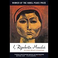 I, Rigoberta Menchu: An Indian Woman in Guatemala (English Edition)