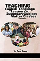 Teaching English Language Learners in Secondary Subject Matter Classes: 2nd Edition (NA)
