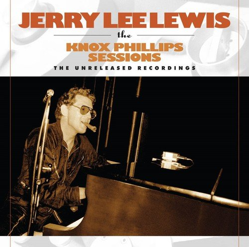 Jerry Lee Lewis: Knox Phillips Sessions-Unreleased Recordings (Audio CD)