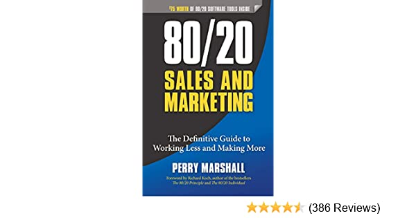 Amazon 8020 sales and marketing the definitive guide to amazon 8020 sales and marketing the definitive guide to working less and making more ebook perry marshall richard koch kindle store fandeluxe Gallery