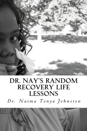 Dr. Nay's Random Recovery Life Lessons