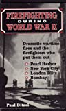 Firefighting During World War II, Paul Ditzel, 0925165166