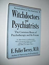 "Witchdoctors and Psychiatrists: The Common Roots of Psychotherapy and Its Future/Revised Edition of ""the Mind Game"""