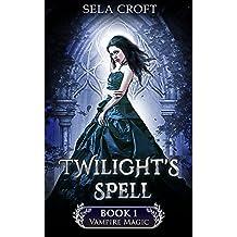 Twilight's Spell (Vampire Magic Book 1)