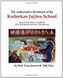The Authoritative Handbook of the Kodenkan Jujitsu School, Tony Janovich, 146098692X
