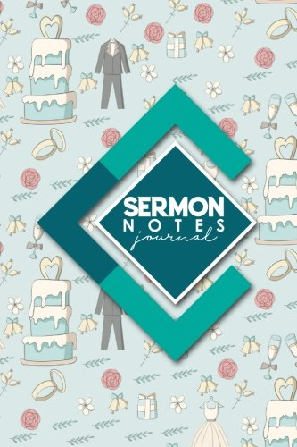 Download Sermon Notes Journal: Pray, Reflect, and Connect with God with Notes, Prayer Requests and Church Events, Cute Wedding Cover (Sermon Notes Journals) (Volume 92) pdf
