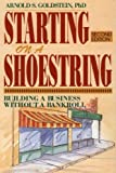 Starting on a Shoestring, Arnold S. Goldstein, 0471524557