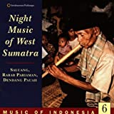 Music Of Indonesia 6: Night Music Of West Sumatra