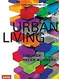 Urban Living, Jurgen Engel, Jo Franzke, Volkwin Marg, 393963364X