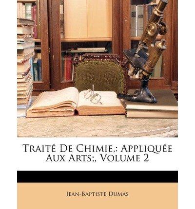 Trait de Chimie,: Applique Aux Arts;, Volume 2 (Paperback)(French) - Common