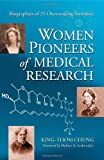 Women Pioneers of Medical Research, King-Thom Chung, 0786429275