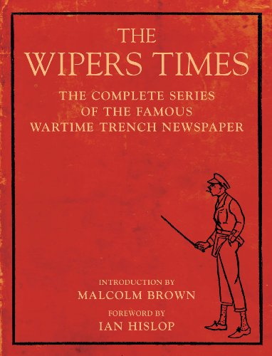 The Wipers Times: The Complete Series of the Famous Wartime Trench Newspaper (Diamond Wiper)