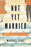 img - for Not Yet Married: The Pursuit of Joy in Singleness and Dating book / textbook / text book