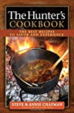 The Hunter's Cookbook, Steve Chapman and Annie Chapman, 0736948678