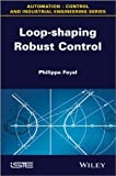 Loop-Shaping Robust Control, Feyel, Philippe, 1848214650