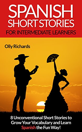 VERIFIED Spanish Short Stories For Intermediate Learners: 8 Unconventional Short Stories To Grow Your Vocabulary And Learn Spanish The Fun Way! (Spanish Edition). cliente Private became ambition Welcome listed