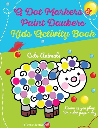 A Dot Markers & Paint Daubers Kids Activity Book: Learn as y