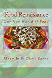 Food Renaissance: Our New World of Food