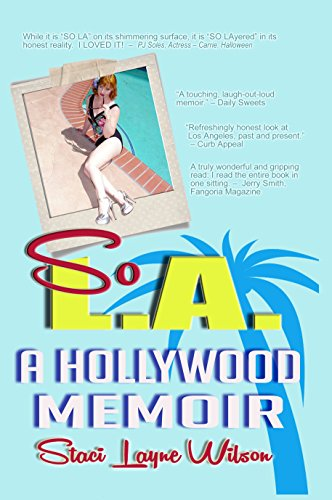 Pdf eBooks So L.A. - A Hollywood Memoir: by the Daughter of a Rock Star & a Pinup Model