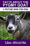 Facts About the Pygmy Goat (A Picture Book For Kids, Vol 144)