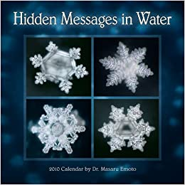 Hidden Messages in Water 2010 Wall Calendar: Dr. Masaru Emoto ...