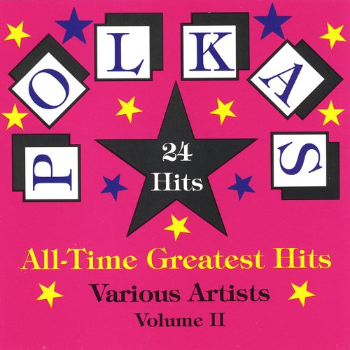 Polka's All Time Greatest Hits Volume 2 (The Best Classical Music Of All Time)