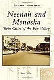 Neenah and Menasha: Twin Cities of the Fox Valley