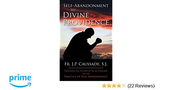 Self Abandonment To Divine Providence Father Jean Pierre De