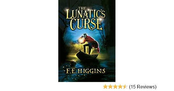 the lunatic s curse e higgins f