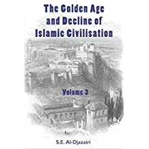 The Golden Age and Decline of Islamic Civilisation, Volume 3