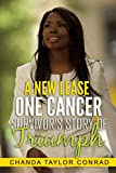 A New Lease: One Cancer Survivor's Story of Triumph