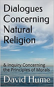 david hume dialogues concerning natural religion essay The natural history of religion david hume hume's natural history of religion may, with his dialogues concerning natural religion be held to mark the beginning of the.