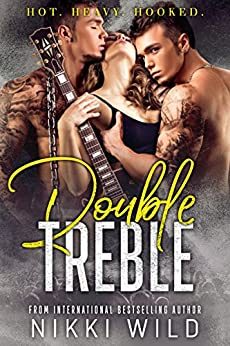 DOUBLE TREBLE (A TWIN ROCKSTAR ROMANCE) by [Wild, Nikki]