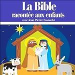 La Bible racontée aux enfants |  divers auteurs