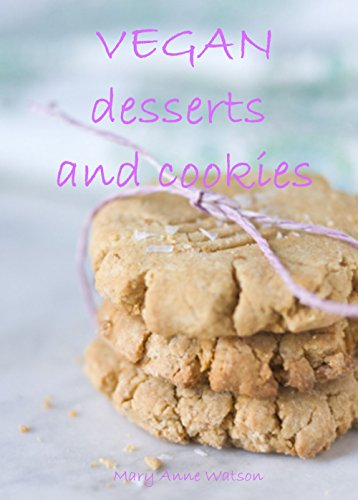 Vegan desserts and cookies by Mary Anne Watson