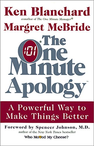 The One Minute Apology  A Powerful Way To Make Things Better