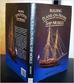 Building Plank-on-Frame Ship Models: Ron McCarthy: 9781557500915