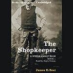 The Shopkeeper: A Steve Dancy Tale | James D. Best