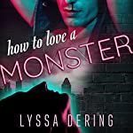 How to Love a Monster | Lyssa Dering